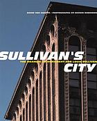 Sullivan's city : the meaning of ornament for Louis Sullivan