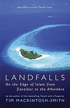 Landfalls : on the edge of Islam from Zanzibar to the Alhambra