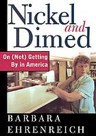 Nickel and dimed : on not getting by in America