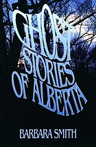 Ghost stories of Alberta.