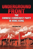 Underground front : the Chinese communist party in Hong Kong