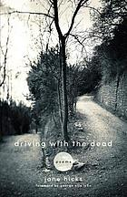 Driving with the dead : poems