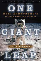 One giant leap : Neil Armstrong's stellar American journey