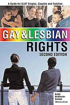 Gay & lesbian rights : a guide for GLBT singles, couples and families