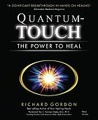 Quantum-touch : the power to heal