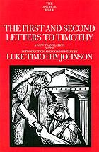 The first and second letters to Timothy : a new translation with introduction and commentary