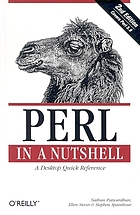 The Perl CD bookshelf : Version 4.0 ; 6 bestselling books on CD-ROM. 2, Perl in a nutshell : a desktop quick reference