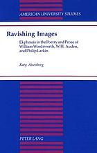 Ravishing images : ekphrasis in the poetry and prose of William Wordsworth, W.H. Auden, and Philip Larkin