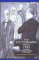 The Victorians since 1901 : histories, representations, and revisions