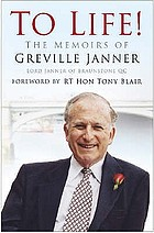To life! : the memoirs of Greville Janner : Lord Janner of Braunstone QC