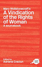 A Routledge literary sourcebook on Mary Wollstonecraft's A vindication of the rights of woman