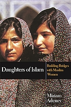 Daughters of Islam : building bridges with Muslim women