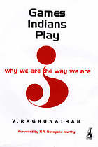 Games Indians play : why we are the way we are