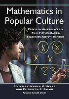 Mathematics in popular culture : essays on appearances in film, fiction, games, television and other media