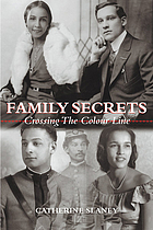 Family secrets : crossing the colour line