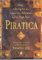 Piratica : being a daring tale of a singular girl's adventure upon the high seas