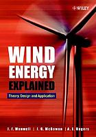 Wind energy explained : theory, design and application