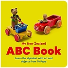 My New Zealand ABC book : learn the alphabet with art and objects from Te Papa