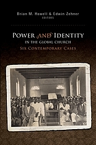Power and identity in the global church : six contemporary cases
