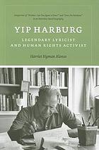 Yip Harburg : legendary lyricist and human rights activist