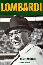 Vince Lombardi : his life and times