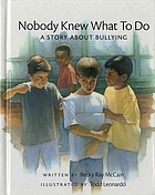 Nobody knew what to do : a story about bullying