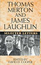 Thomas Merton and James Laughlin : selected letters