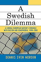 A Swedish dilemma : a liberal European nation's struggle with racism and xenophobia, 1990-2000