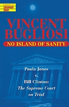 No island of sanity : Paula Jones v. Bill Clinton : the Supreme Court on trial