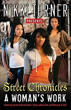 Nikki Turner presents Street chronicles : a woman's work.