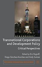Transnational corporations and development policy : critical perspectives