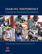 Enabling independence : a guide for rehabilitation workers