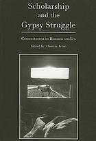Scholarship and the gypsy struggle : commitment in Romani studies : a collection of papers and poems to celebrate Donald Kenrick's seventieth year