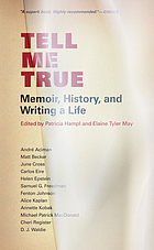 Tell me true : memoir, history, and writing a life