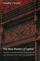 The new masters of capital : American bond rating agencies and the politics of creditworthiness