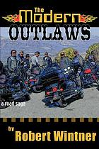 The modern outlaws : a road saga