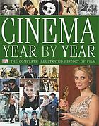 Cinema year by year : the complete illustrated history of film