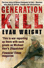 Generation kill : living dangerously on the road to Baghdad with the ultraviolent Marines of Bravo company