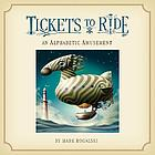Tickets to ride : an alphabetic amusement