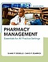 Pharmacy management : essentials for all practice... by  Shane P Desselle