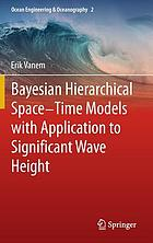 Bayesian Hierarchical Space-Time Models with Application to Significant Wave Height.
