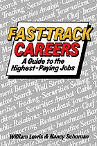 Fast-track careers : a guide to the highest-paying jobs