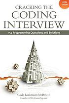 Cracking the coding interview : 150 programming interview questions and solutions