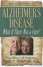 Alzheimer's Disease : What if There Was a Cure?