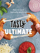 Tasty ultimate : how to cook basically anything