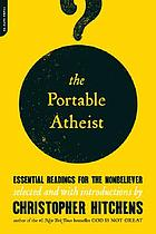 The portable atheist essential readings for the nonbeliever