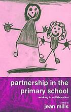Partnership in the primary school : working in collaboration