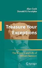 Treasure your exceptions : the science and life of William Bateson