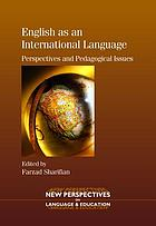 English as an International Language : Perspectives and Pedagogical Issues.
