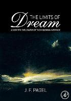 The limits of dream : a scientific exploration of the mind/brain interface